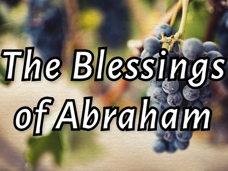 Material Wealth and the Blessings of Abraham