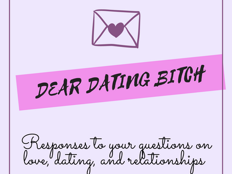 Dear Dating Bitch - Worried About Love