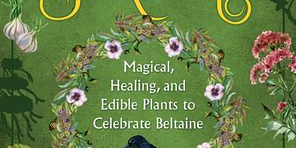 The Sacred Herbs of Beltane and Spring