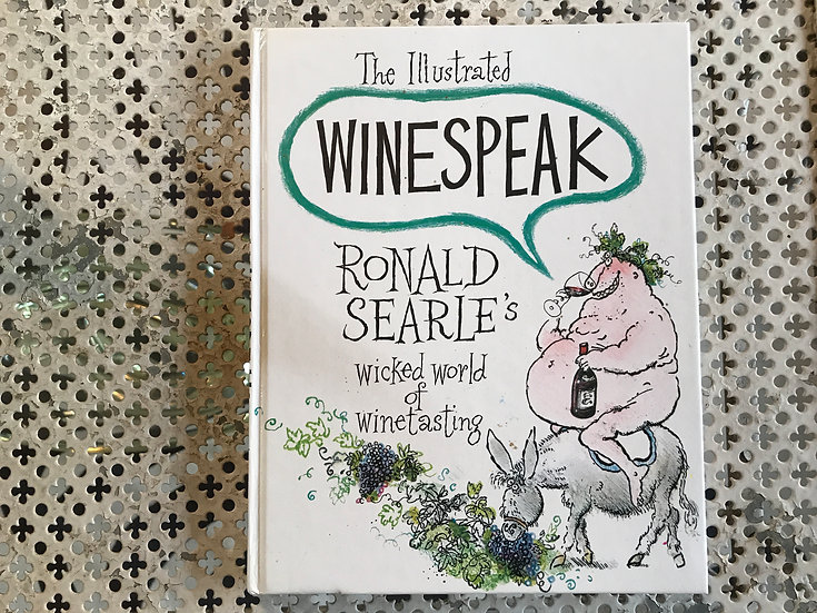 Wine Speak By Ronald Searle's Wicked World Of Wine Tasting