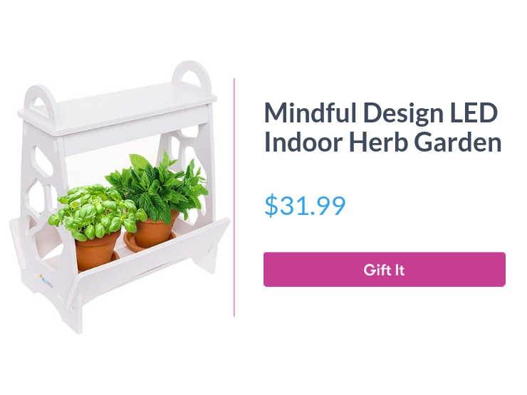 """Mindful Design LED Indoor Herb Garden, $31.99, with """"Gift It"""" button"""
