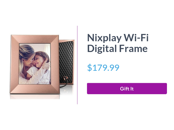 """Nixplay wi-fi digital frame, $179.99, with """"Gift It"""" button"""