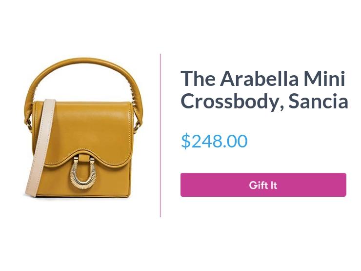 """The Arabella Mini Crossbody, Sancia, $248.00, with """"Gift It"""" button"""
