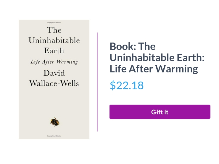 """Book cover: The Uninhabitable Earth: Life After Warming, $22.18, with """"Gift It"""" button"""