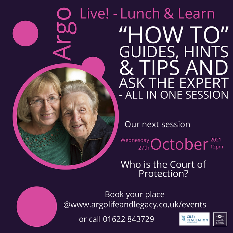 Argo Live - Lunchtime Learning Session- Who is the Court of Protection & Office of the public guardian?