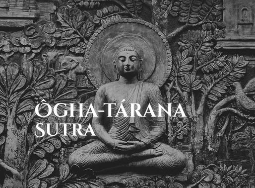 ÔGHA-TÁRANA SUTRA: O SUTRA DA TRAVESSIA DA TORRENTE