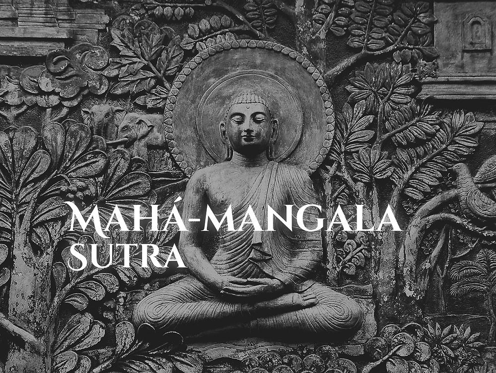 MAHÁ-MANGALA SUTRA: O DISCURSO SOBRE AS GRANDES BENÇÃOS