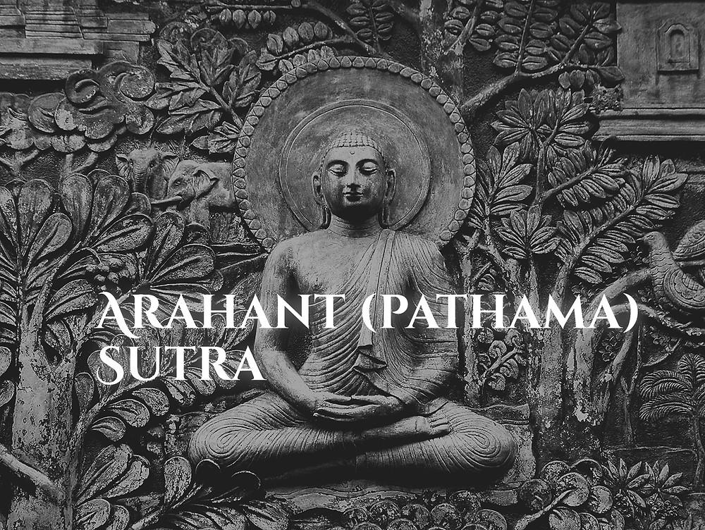 ARAHANT (PATHAMA) SUTRA