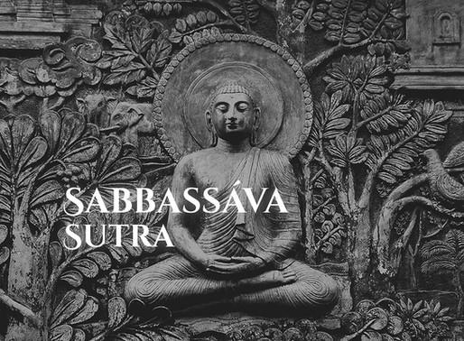 SABBASSÁVA SUTRA - O ENSINAMENTO SOBRE A ERRADICAÇÃO DE TODAS AS PREOCUPAÇÕES E DIFICULDADES