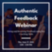Copy of Authentic Feedback Webinar 06.27