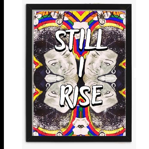 Still I Rise - Print Only