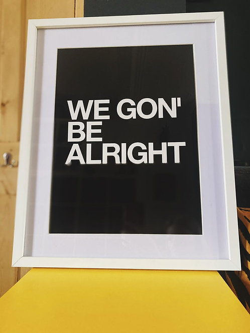 Its gonna be alright (Print Only A3)