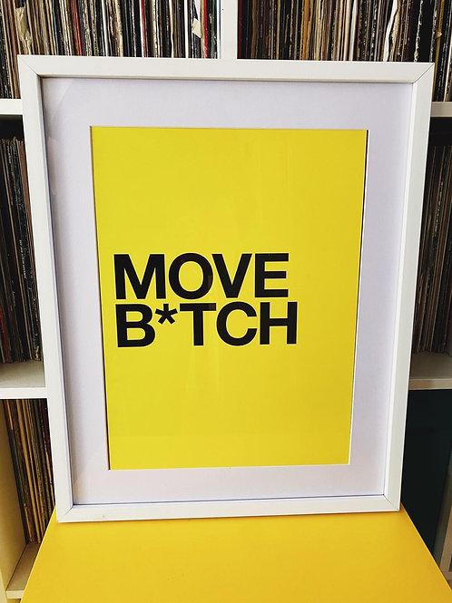 Move B*tch (Print Only A3)