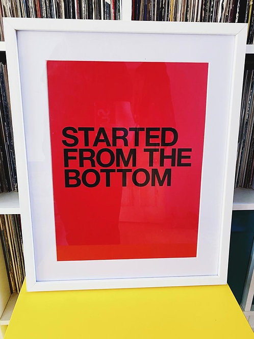Started From The Bottom - Red (Print Only A3)