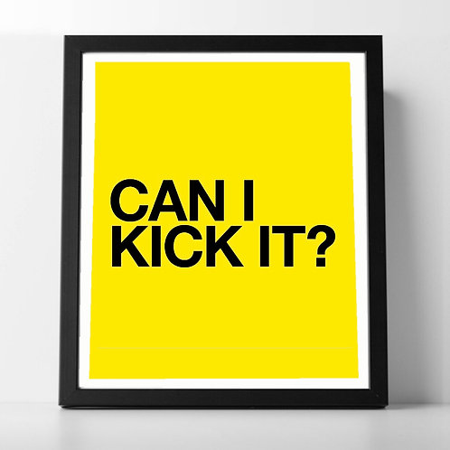 Can I Kick it? (Print Only A4)