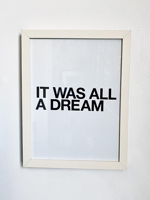 Its Was All A Dream - White(Print Only A3)