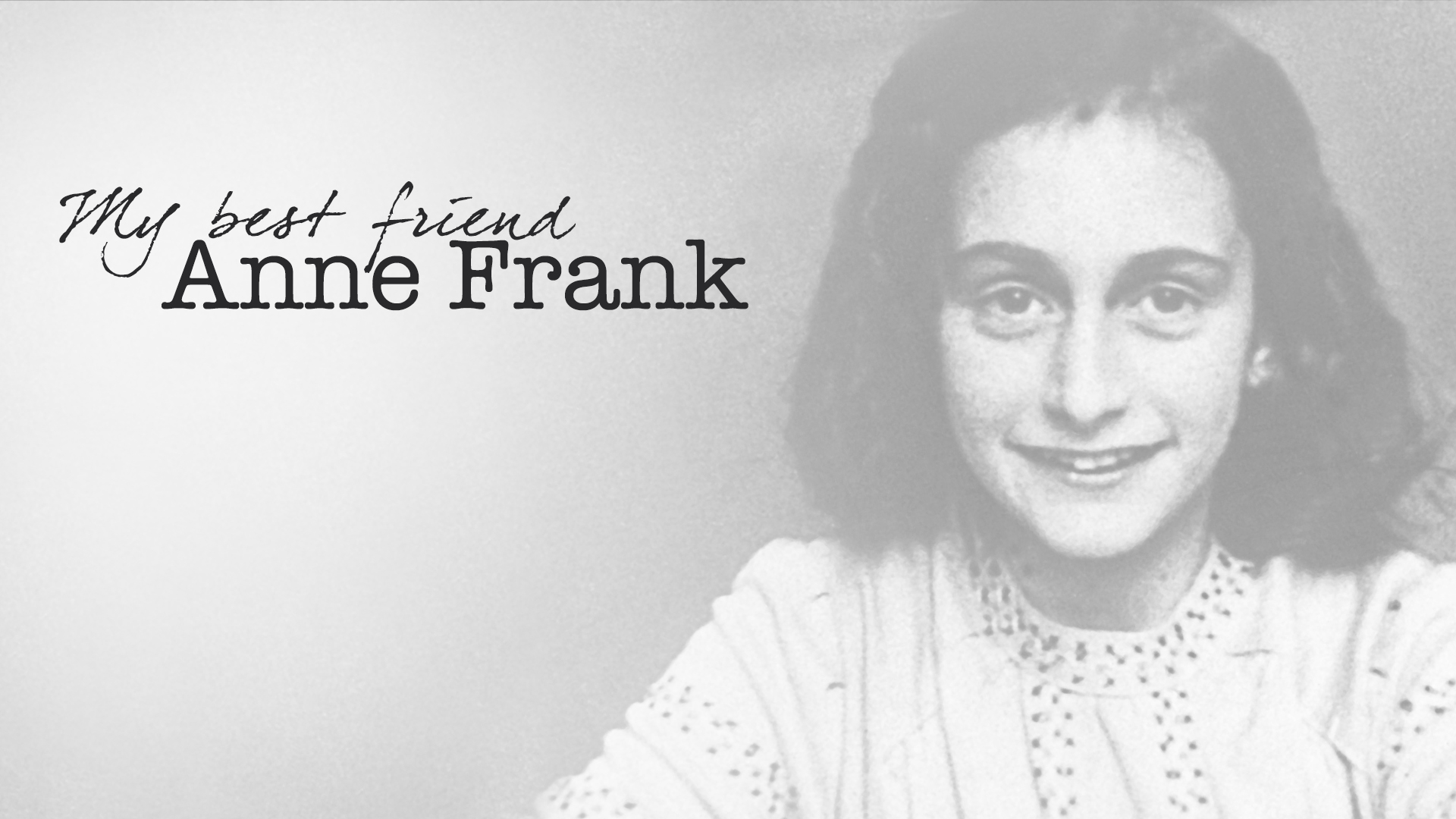 My Best Friend Anne Frank