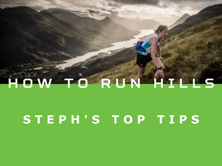 How To Run Hills - Steph's Top Tips