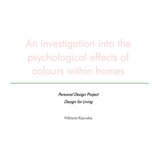 AN INVESTIGATION INTO THE PSYCHOLOGICAL EFFECTS OF COLOURS WITHIN HOMES