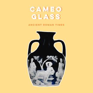 CAMEO GLASS |
