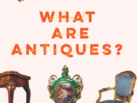 WHAT ARE ANTIQUES?