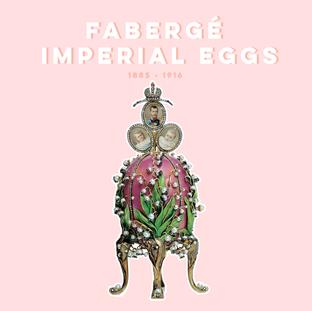 FABERGÉ IMPERIAL EGGS 🥚 |
