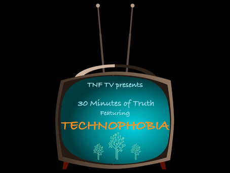30 Minutes of Truth featuring TECHNOPHOBIA