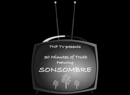 30 Minutes of Truth featuring SONSOMBRE