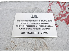 Targa 3, Anno 2095 - Roma (Villa Borghese)  IN QUESTO LUOGO FURONO BRUTALMENTE GIUSTIZIATI VENTIDUE GIOVANI REI DI NON POSSEDERE UN PROFILO SOCIAL, PUNITI COME APOLIDI DIGITALI 30 MAGGIO 2095