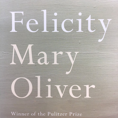 Felicity: Mary Oliver