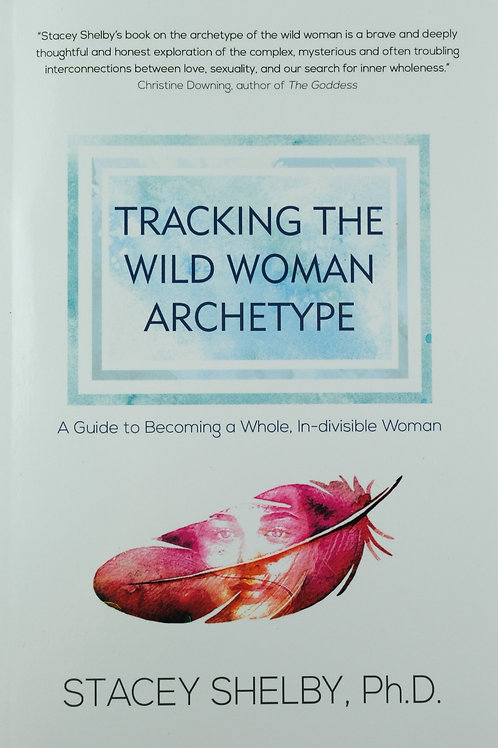 Tracking The Wild Woman Archetype