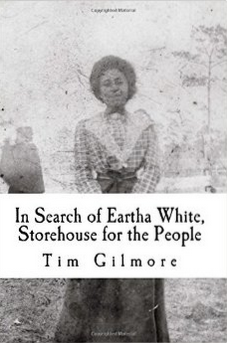 In Search of Eartha White, Tim Gilmore