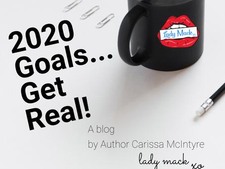 2020 Goals... Get Real!