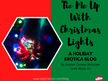 Tie Me Up With Christmas Lights... NSFW 18+ Holiday Erotica