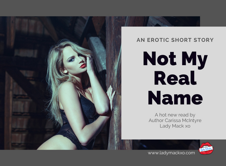 NSFW 18+ Not My Real Name Erotica Short Story