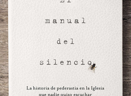 El manual del silencio. La historia de pederastia en la Iglesia que nadie quiso escuchar.