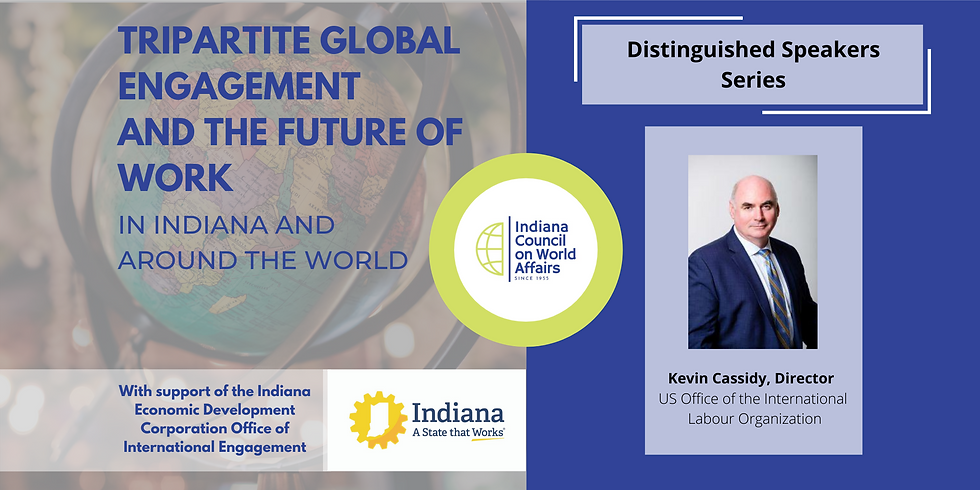 Tripartite Global Engagement and the Future of Work (in Indiana and Around the World)