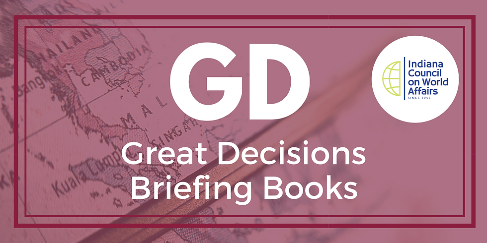 Great Decisions 2020 and 2021 Briefing Book Order (facilitated by ICWA)