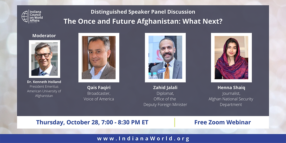 Distinguished Speaker Panel Discussion - The Once and Future Afghanistan: What Next?