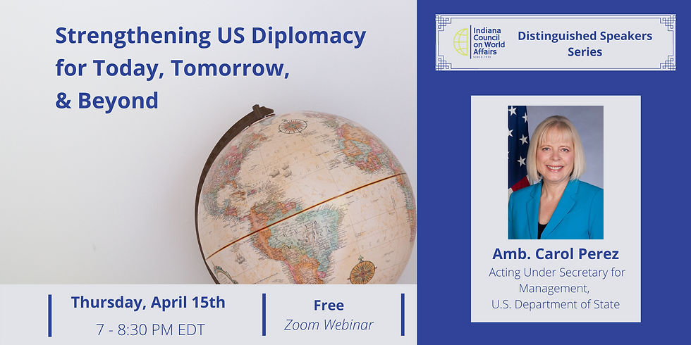 Distinguished Speakers: Strengthening US Diplomacy for Today, Tomorrow & Beyond