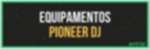 equipamentos pioneer dj uberlandia.png
