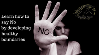 """Learn how to say """"No"""", by developing healthy boundaries"""