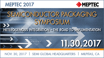 MEPTEC's Semiconductor Packaging Symposium 2017