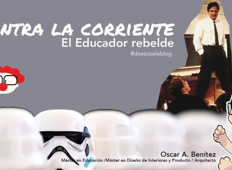 Contra la corriente: Educador rebelde.