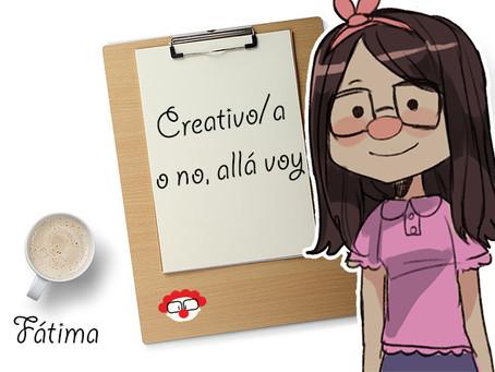 Creativo/a o no, allá voy.