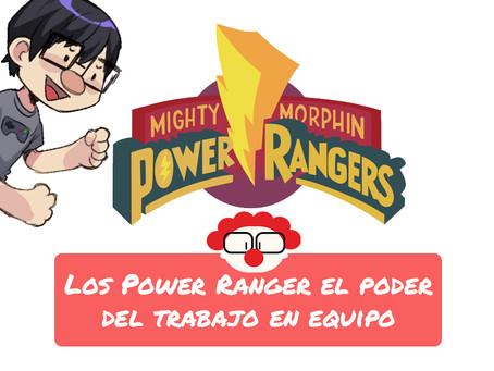 Los Power Ranger el poder del trabajo en equipo.