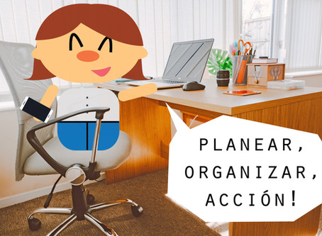 Soy una persona organizada, me han dicho…
