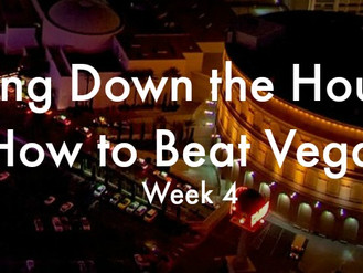 Bring Down the House: How to Beat Vegas - Week 4
