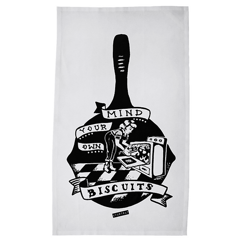 Mind Your Own Biscuits - flour sack teatowel