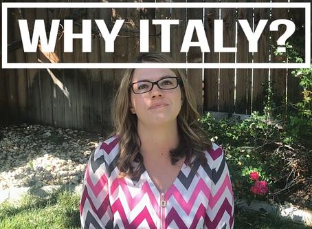 Why Italy???
